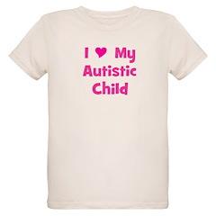 I Love My Autistic Child T-Shirt
