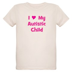 I Love My Autistic Child T-Shirt