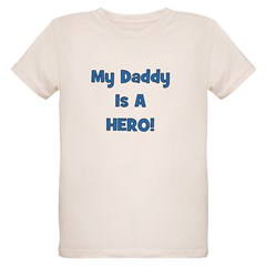 My Daddy Is A Hero! T-Shirt