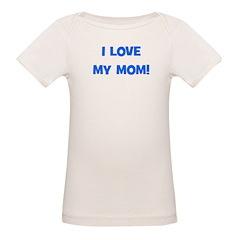 I Love My Mom! (blue) Tee