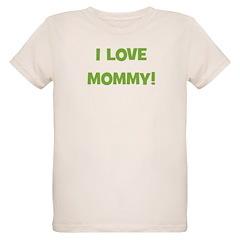 I Love Mommy (green) T-Shirt