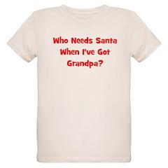Who Needs Santa - Grandpa T-Shirt