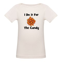I Do It For The Candy! (candy Tee