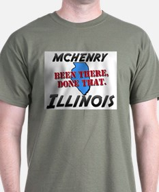mchenry illinois - been there, done that T-Shirt