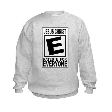 Jesus Christ Rated E for Ever Kids Sweatshirt