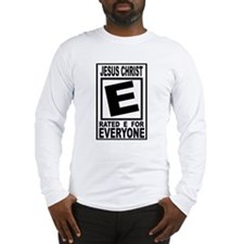 Jesus Christ Rated E for Ever Long Sleeve T-Shirt