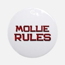 mollie rules Ornament (Round)