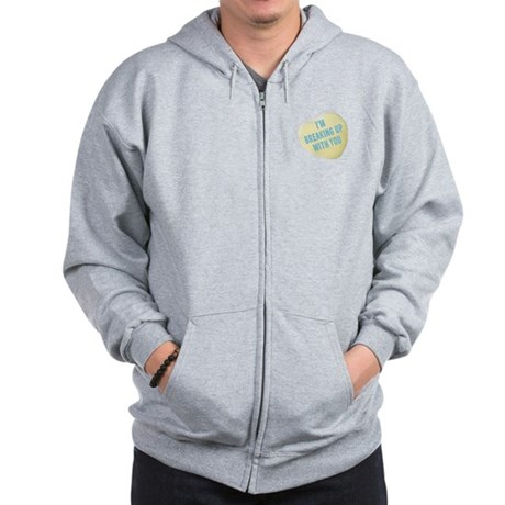 I'm Breaking Up With You Zip Hoodie