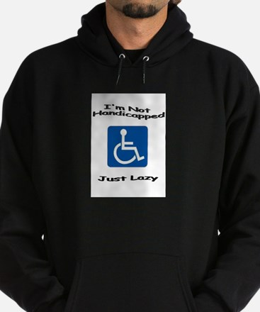 Not Handicapped, Just Lazy Hoodie (dark)