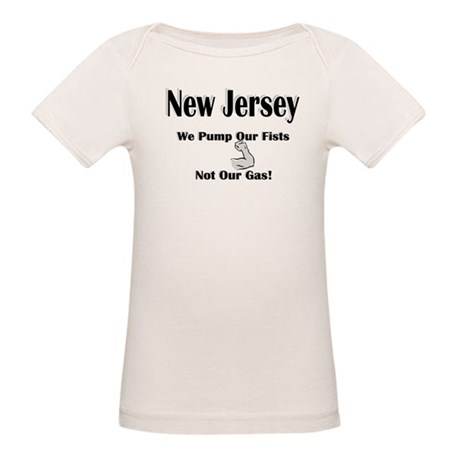 NJ, We Pump Our Fists, Not Ou Organic Baby T-Shirt