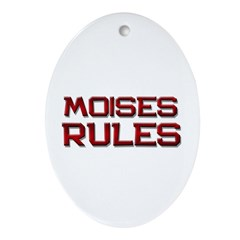 moises rules Oval Ornament