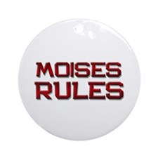 moises rules Ornament (Round)