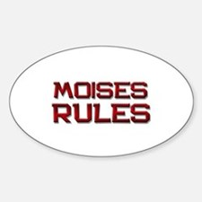 moises rules Oval Decal