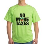 No More Taxes Green T-Shirt