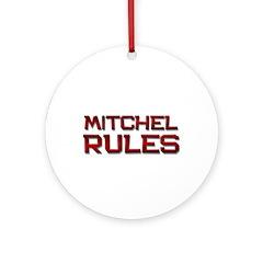 mitchel rules Ornament (Round)