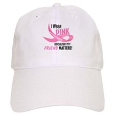 I Wear Pink For My Friend 33.2 Baseball Cap