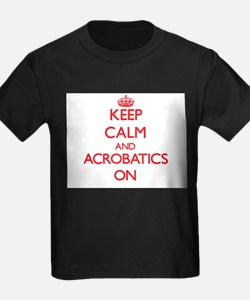 Keep Calm and Acrobatics ON T-Shirt
