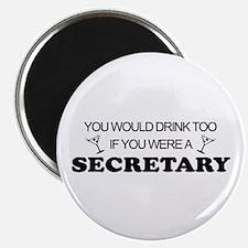 You'd Drink Too Secretary Magnet