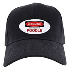 Beware Poodle Baseball Hat