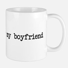Never my boyfriend Mug