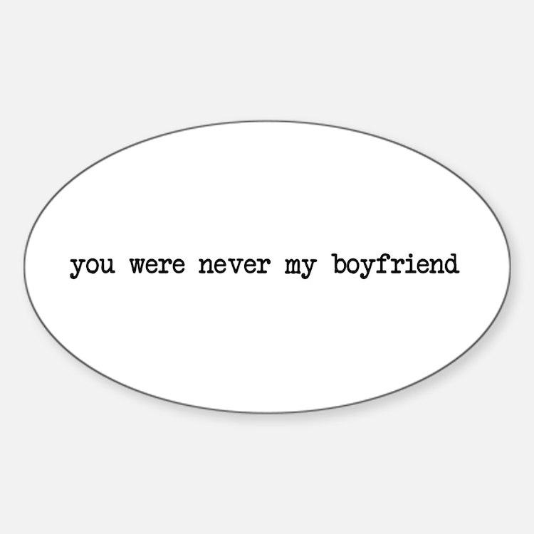 Never my boyfriend Oval Decal