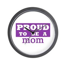 Proud to be a mom Wall Clock