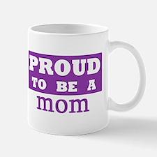 Proud to be a mom Mug