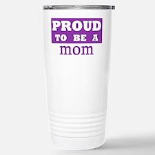 Proud to be a mom Travel Mug