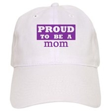 Proud to be a mom Baseball Cap