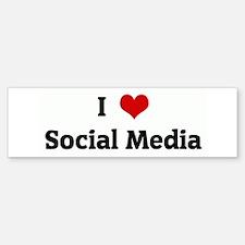 I Love Social Media Bumper Bumper Bumper Sticker