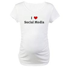 I Love Social Media Shirt