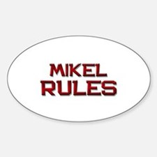 mikel rules Oval Decal