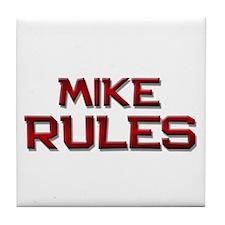mike rules Tile Coaster