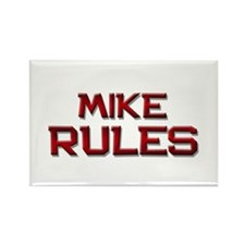 mike rules Rectangle Magnet