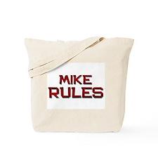 mike rules Tote Bag