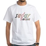 Sugar Mama White T-Shirt