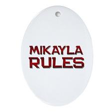 mikayla rules Oval Ornament