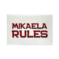 mikaela rules Rectangle Magnet