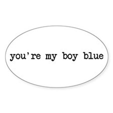 you're my boy blue Oval Decal