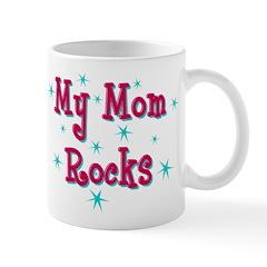 My Mom Rocks Mug