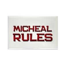 micheal rules Rectangle Magnet