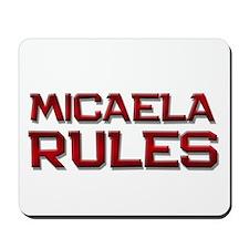 micaela rules Mousepad