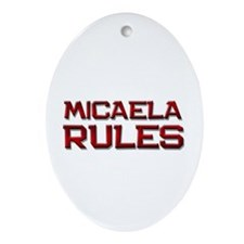 micaela rules Oval Ornament
