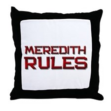 meredith rules Throw Pillow