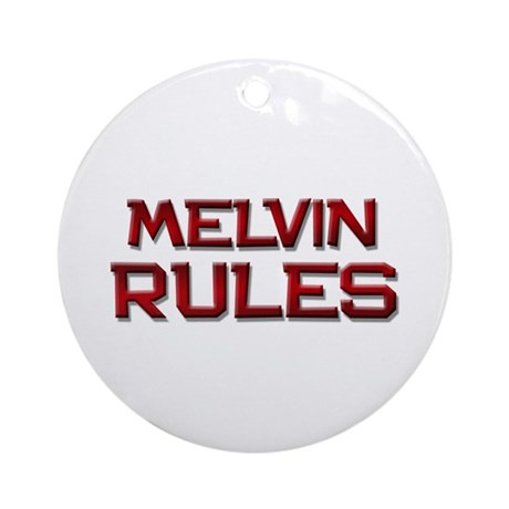 melvin rules Ornament (Round)