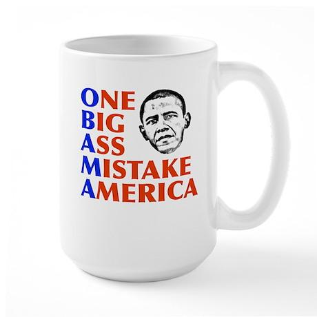 Obama: One Big Ass Mistake America Large Mug