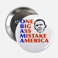"Obama: One Big Ass Mistake America 2.25"" Button"