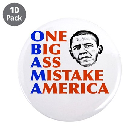 "Obama: One Big Ass Mistake America 3.5"" Button (10"