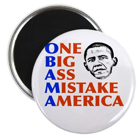 Obama: One Big Ass Mistake America Magnet