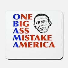 Obama: One Big Ass Mistake America Mousepad